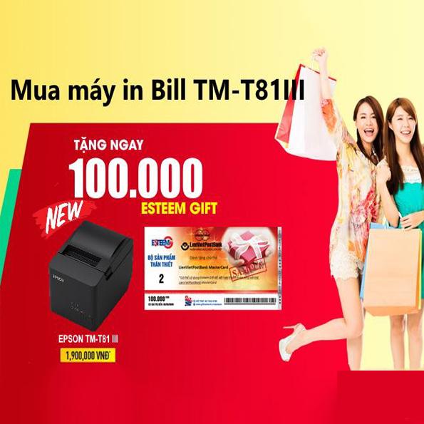 Mua máy in bill TM-81III tặng ngay 100.000 esteem gift