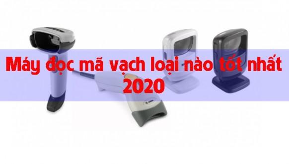 Máy đọc mã vạch loại nào tốt nhất 2020