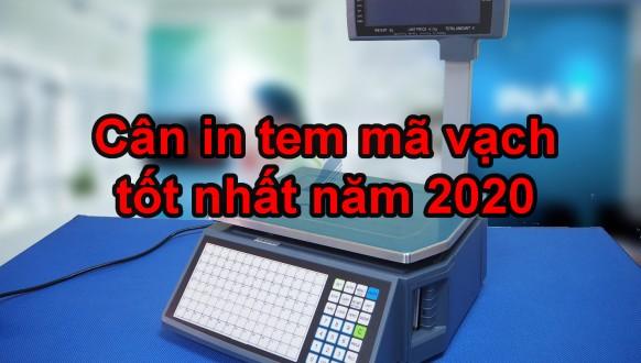Cân in tem mã vạch tốt nhất năm 2020