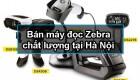 Bán máy đọc Zebra chất lượng tại Hà Nội