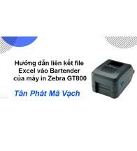 Hướng dẫn liên kết file Excel vào Bartender của máy in GT800