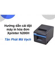 Hướng dẫn cài đặt máy in hóa đơn Xprinter N200H