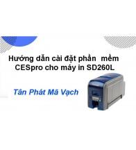 Hướng dẫn cài đặt phần mềm CESpro cho máy in SD260L