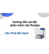 Hướng dẫn cài đặt phần mềm cân Rongta