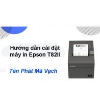 Hướng dẫn cài đặt máy in Epson T82II