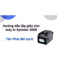 Hướng dẫn lắp giấy cho máy in Xprinter 350B