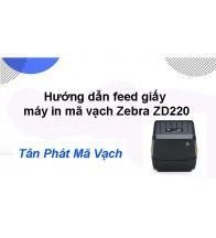 Hướng dẫn feed giấy máy in mã vạch Zebra ZD220